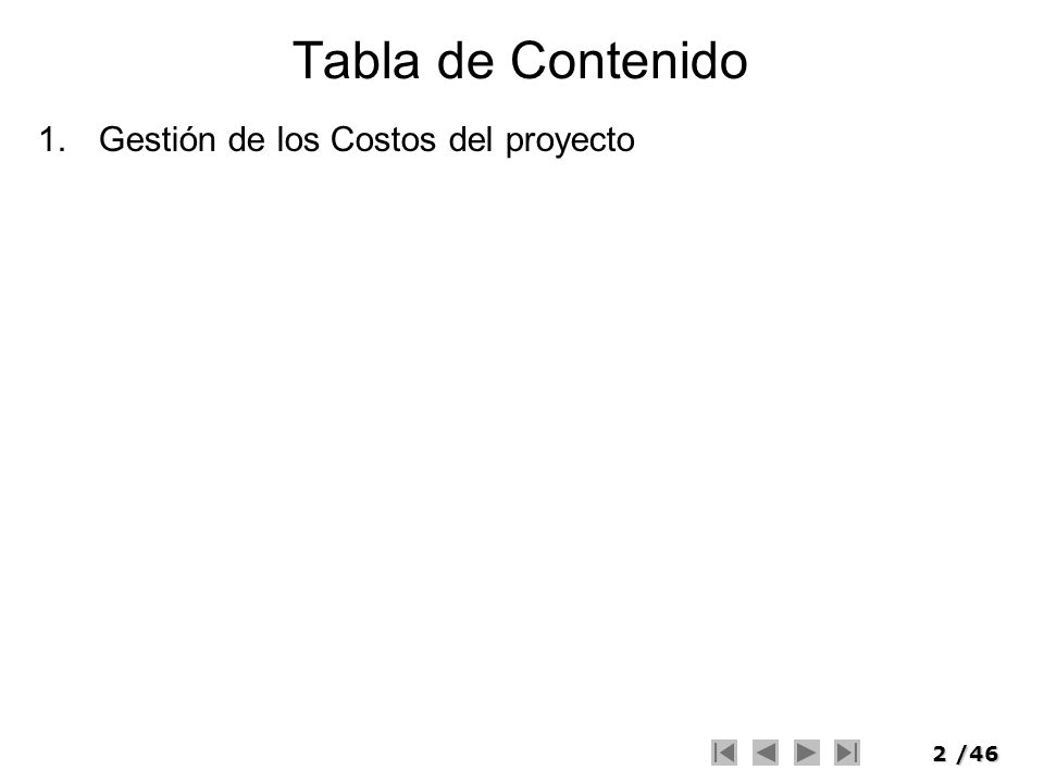 Tabla de Contenido Gestión de los Costos del proyecto