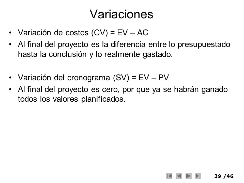 Variaciones Variación de costos (CV) = EV – AC