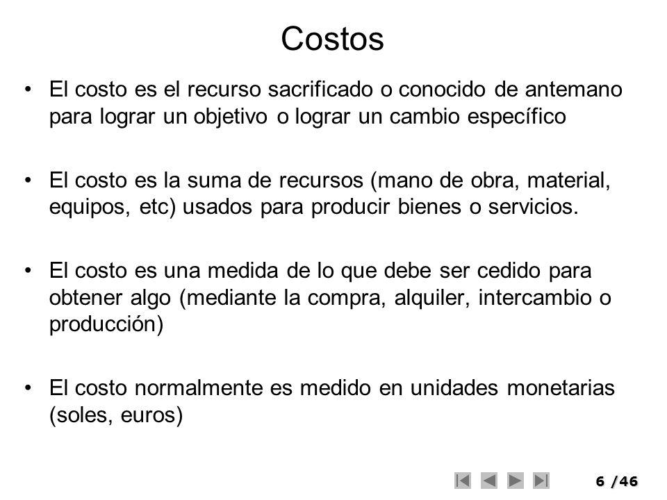 Costos El costo es el recurso sacrificado o conocido de antemano para lograr un objetivo o lograr un cambio específico.
