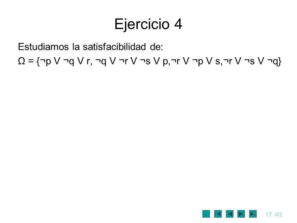 Ejercicio 4 Estudiamos la satisfacibilidad de: