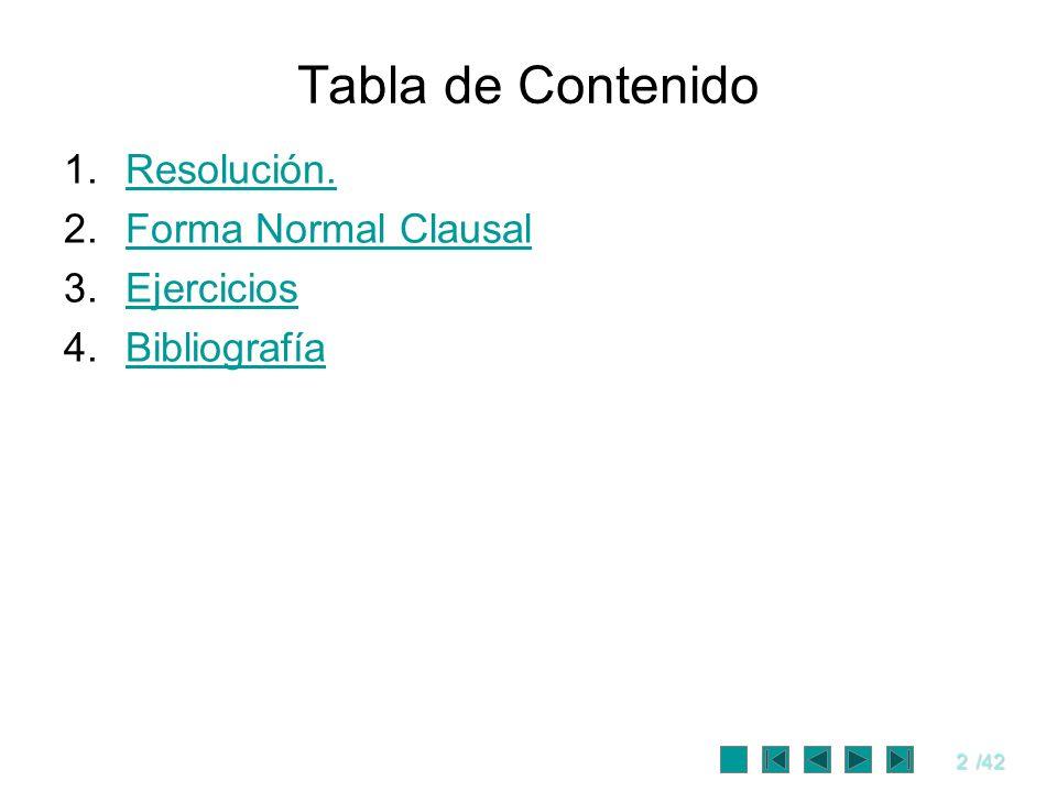 Tabla de Contenido Resolución. Forma Normal Clausal Ejercicios