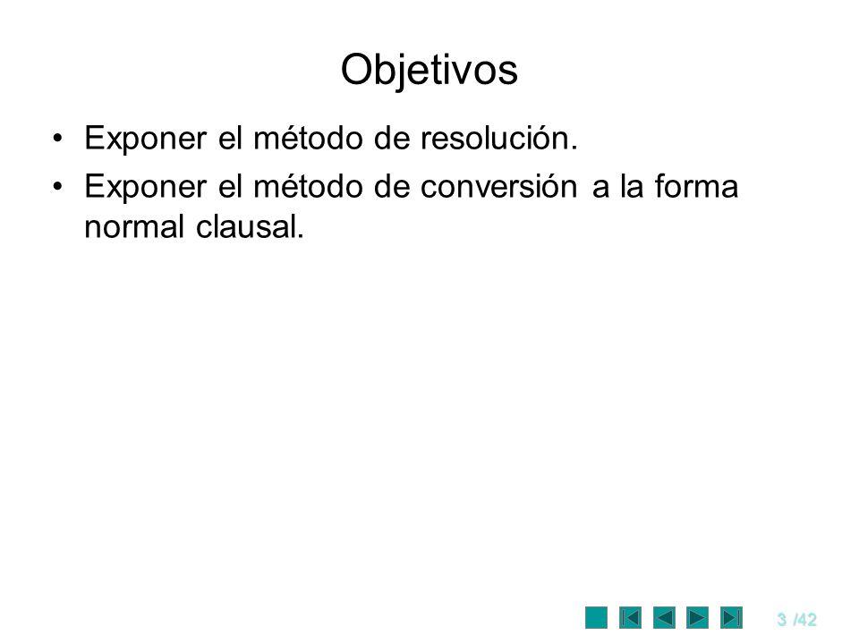 Objetivos Exponer el método de resolución.