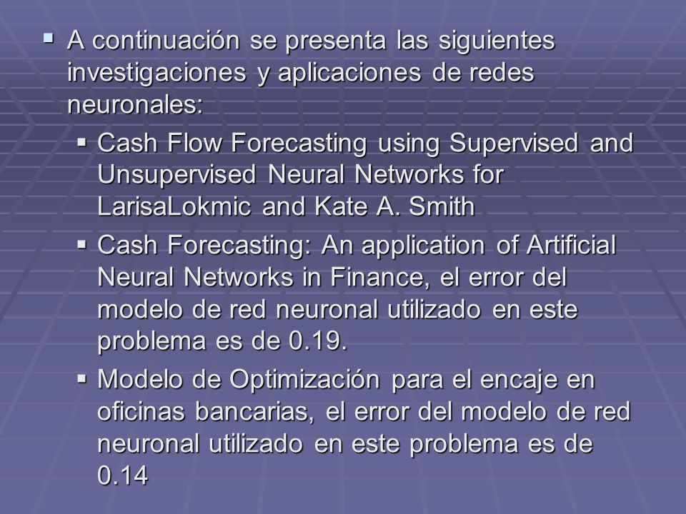 A continuación se presenta las siguientes investigaciones y aplicaciones de redes neuronales: