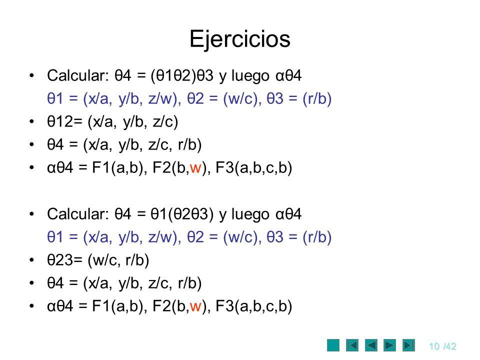 Ejercicios Calcular: θ4 = (θ1θ2)θ3 y luego αθ4