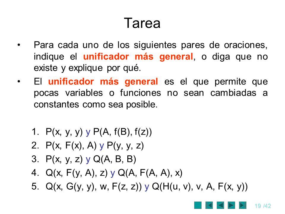 TareaPara cada uno de los siguientes pares de oraciones, indique el unificador más general, o diga que no existe y explique por qué.