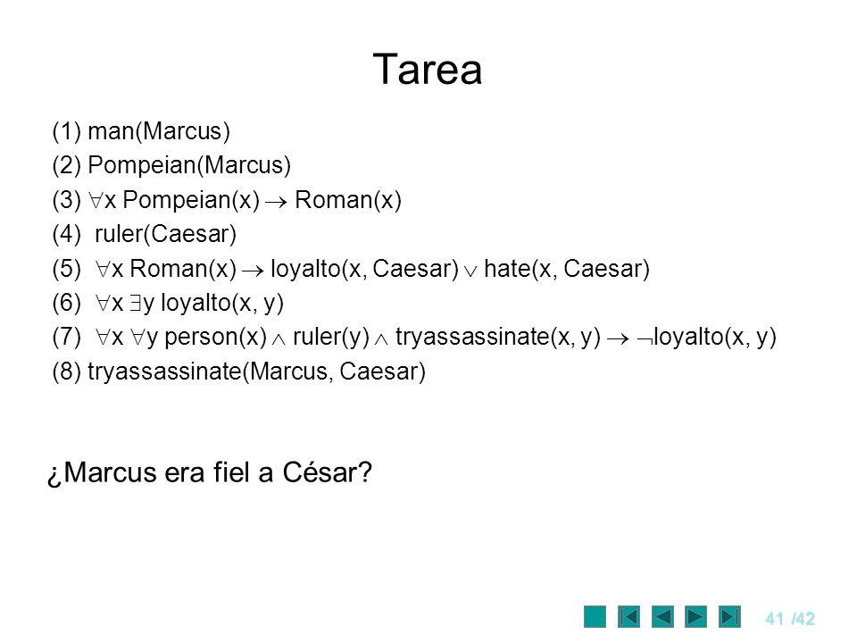 Tarea ¿Marcus era fiel a César (1) man(Marcus) (2) Pompeian(Marcus)