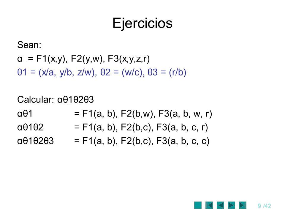 Ejercicios Sean: α = F1(x,y), F2(y,w), F3(x,y,z,r)
