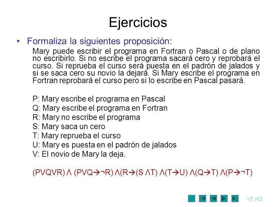 Ejercicios Formaliza la siguientes proposición: