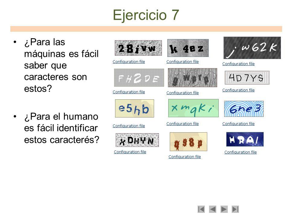 Ejercicio 7 ¿Para las máquinas es fácil saber que caracteres son estos.