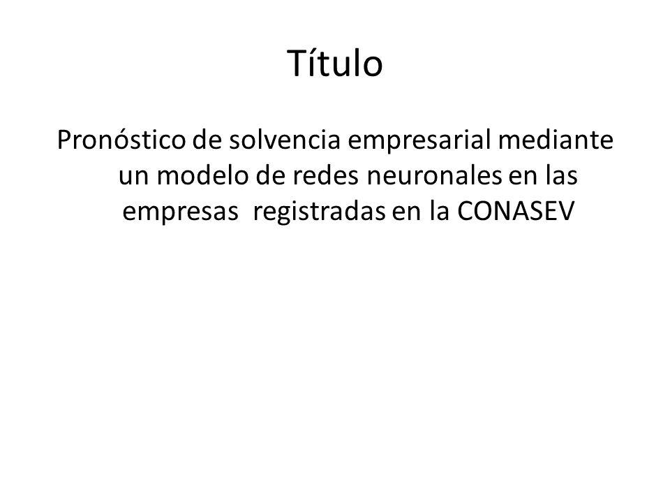 Título Pronóstico de solvencia empresarial mediante un modelo de redes neuronales en las empresas registradas en la CONASEV.