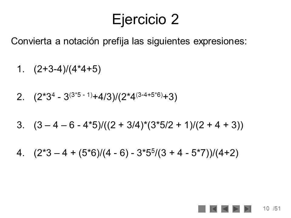 Ejercicio 2 Convierta a notación prefija las siguientes expresiones: