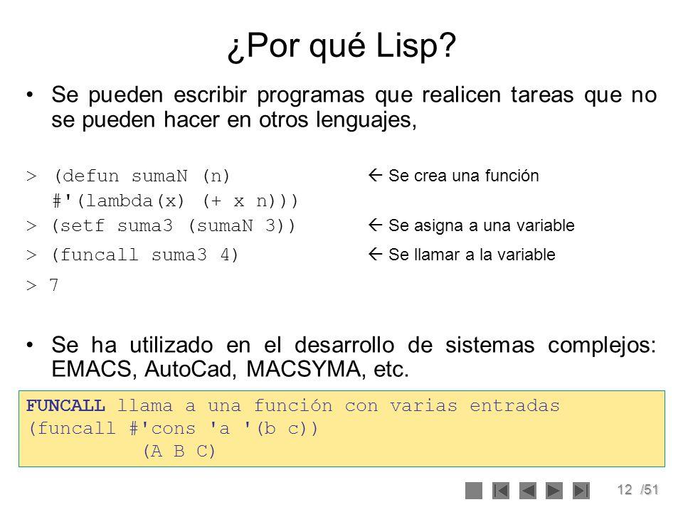 ¿Por qué Lisp Se pueden escribir programas que realicen tareas que no se pueden hacer en otros lenguajes,