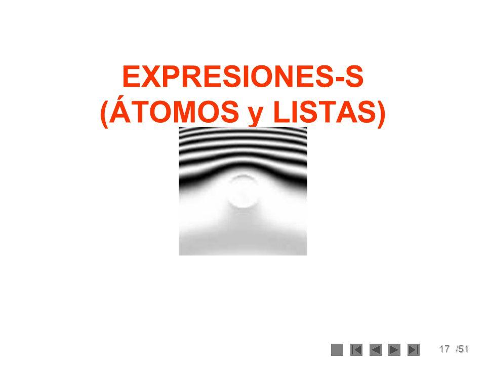 EXPRESIONES-S (ÁTOMOS y LISTAS)