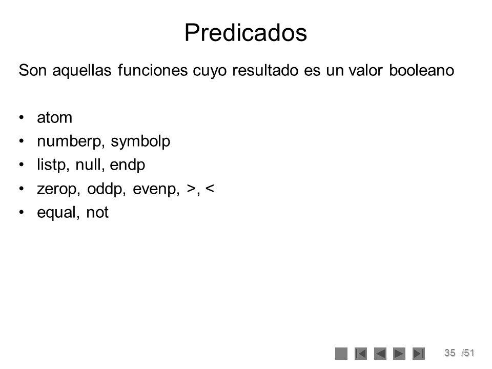 Predicados Son aquellas funciones cuyo resultado es un valor booleano