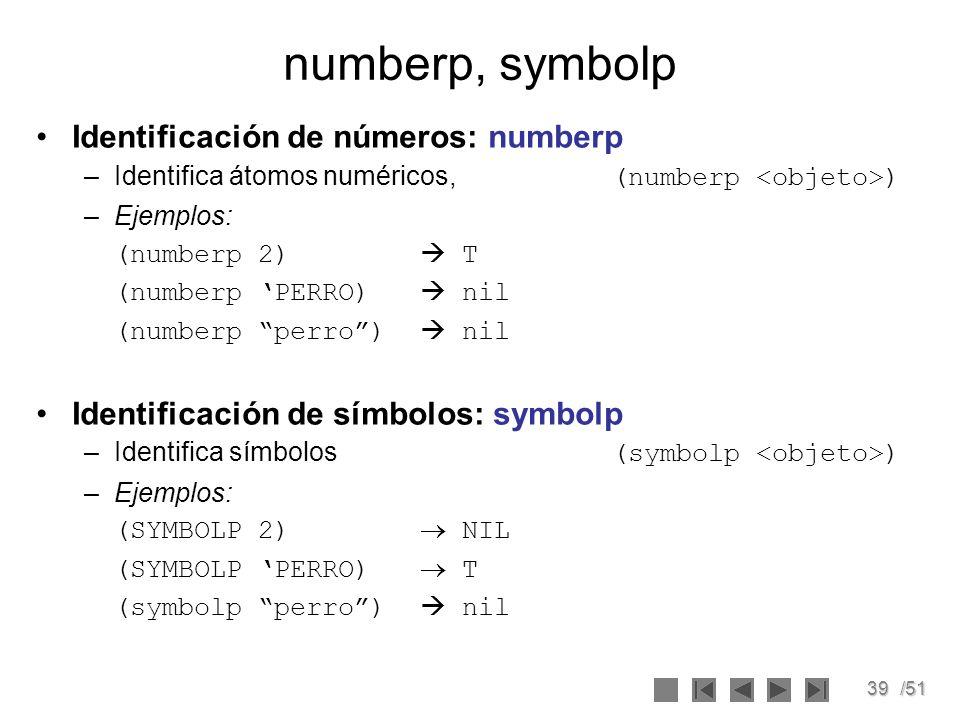 numberp, symbolp Identificación de números: numberp
