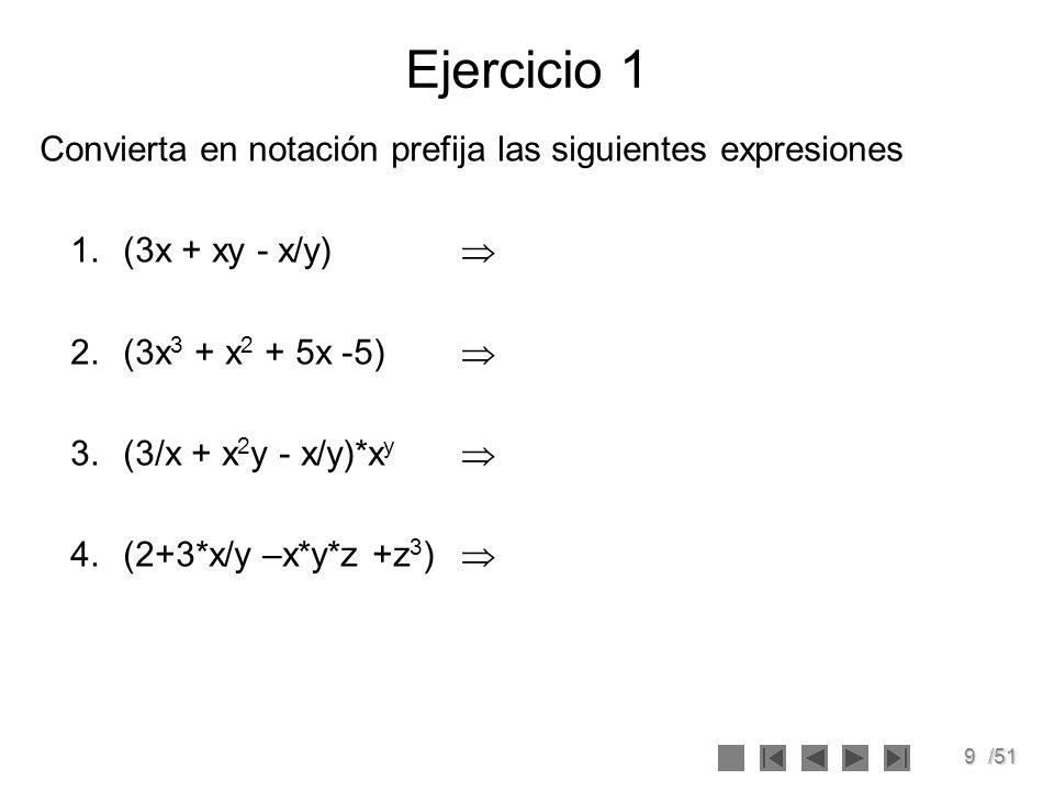 Ejercicio 1 Convierta en notación prefija las siguientes expresiones
