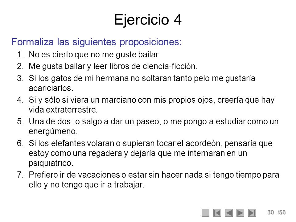 Ejercicio 4 Formaliza las siguientes proposiciones: