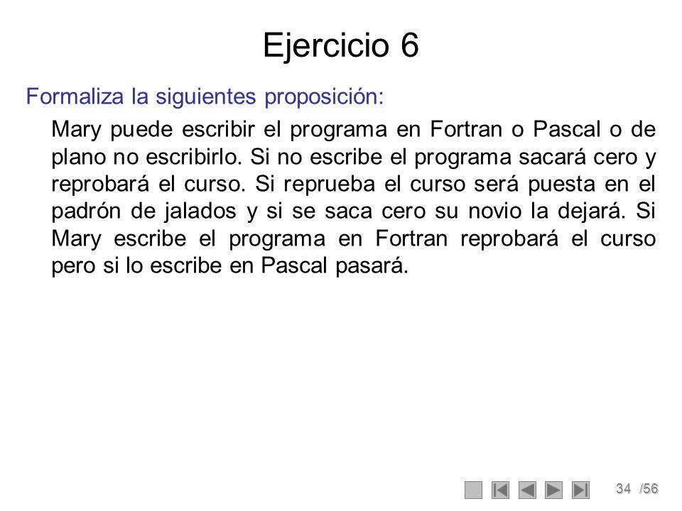 Ejercicio 6 Formaliza la siguientes proposición: