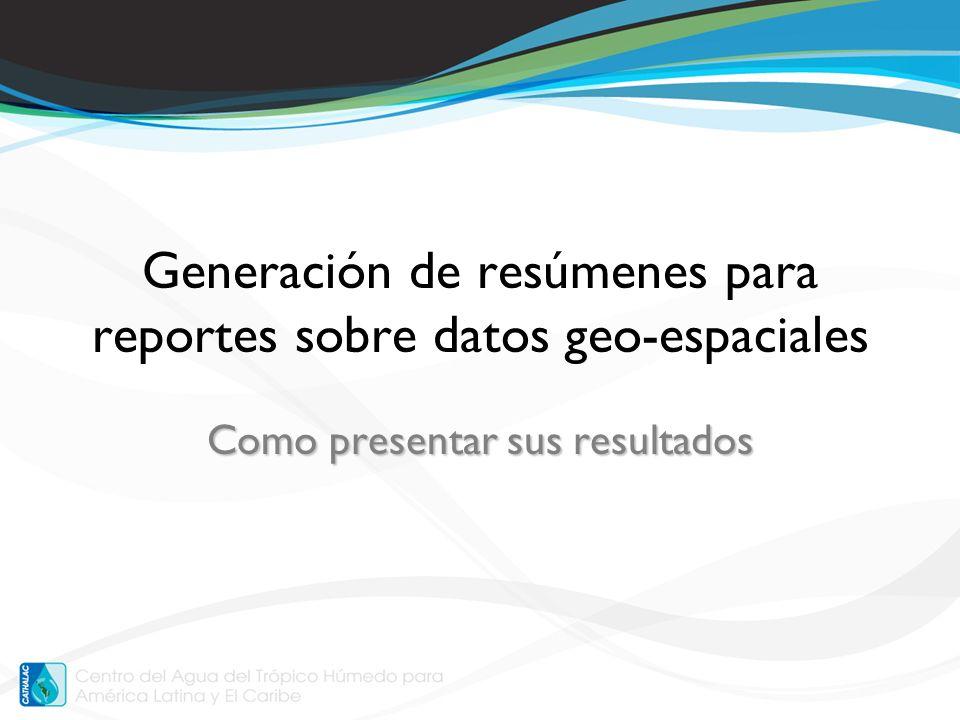 Generación de resúmenes para reportes sobre datos geo-espaciales