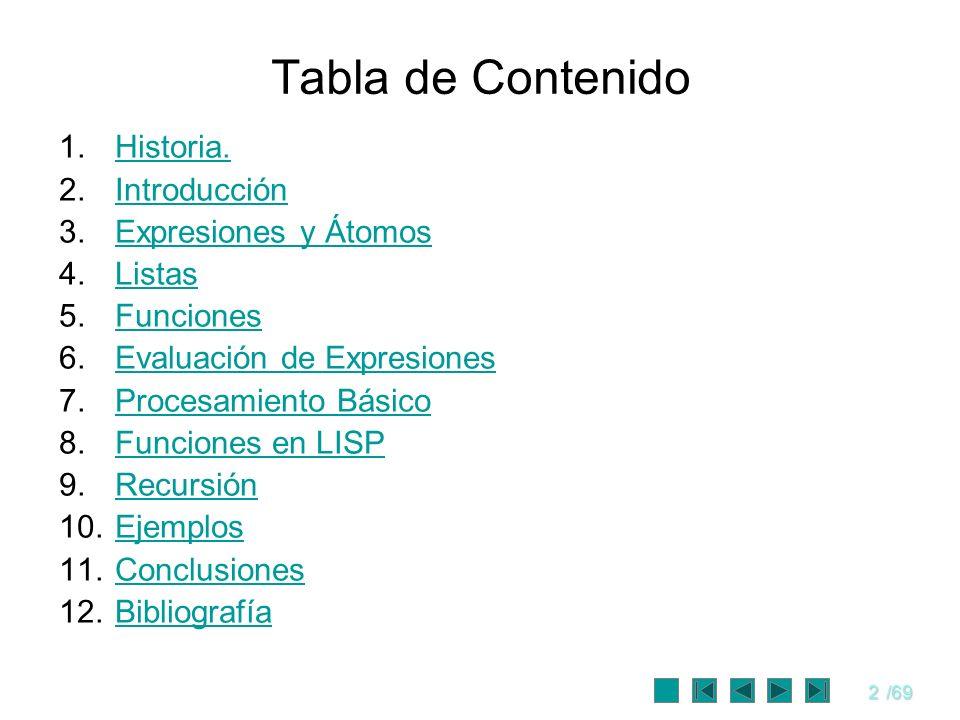 Tabla de Contenido Historia. Introducción Expresiones y Átomos Listas