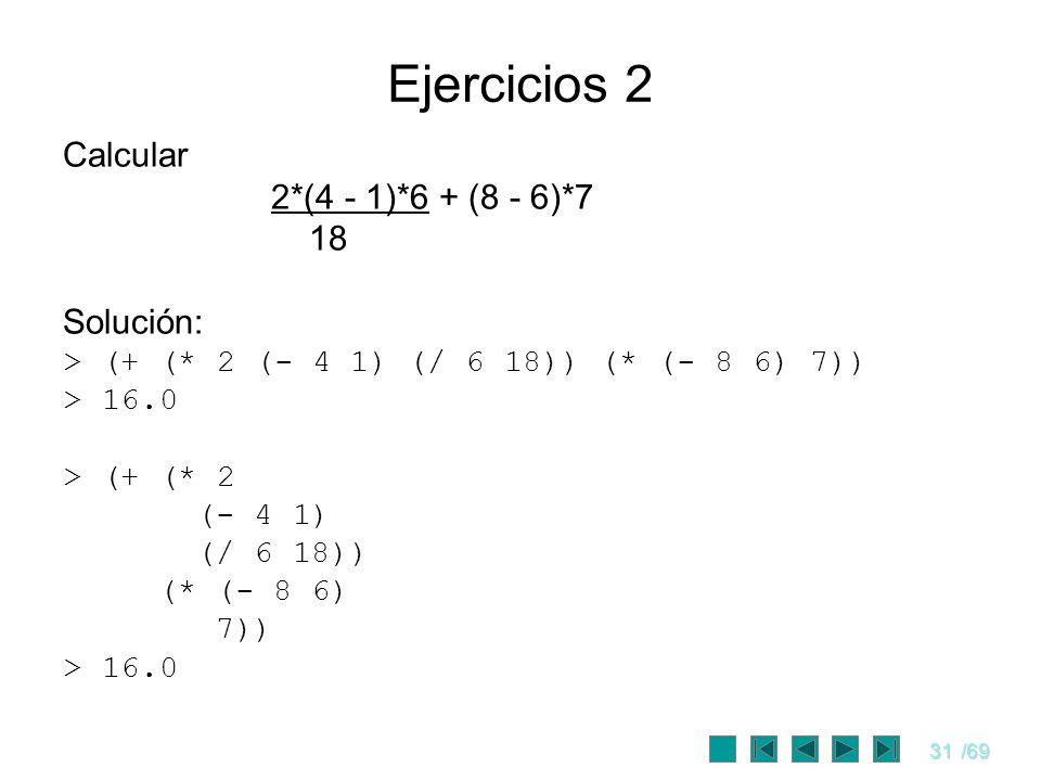 Ejercicios 2 Calcular 2*(4 - 1)*6 + (8 - 6)*7 18 Solución: