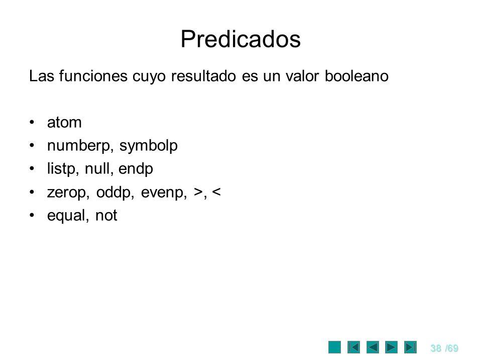 Predicados Las funciones cuyo resultado es un valor booleano atom