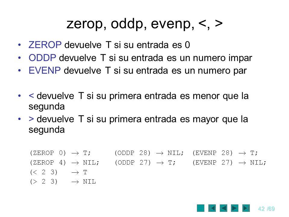 zerop, oddp, evenp, <, >