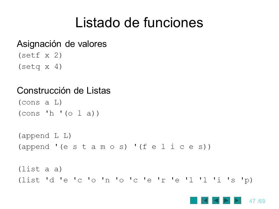 Listado de funciones Asignación de valores Construcción de Listas