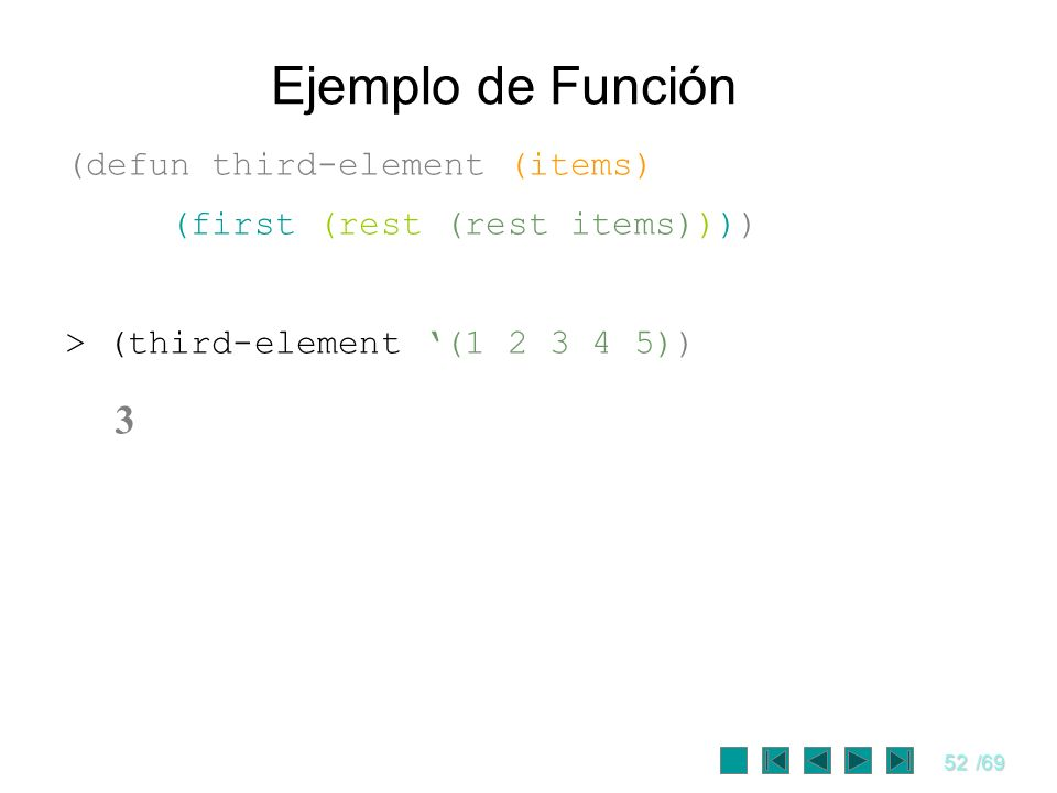 Ejemplo de Función 3 (defun third-element (items)