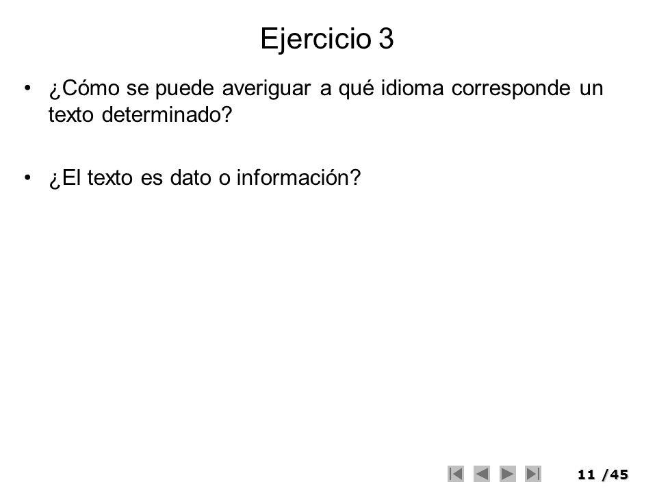 Ejercicio 3 ¿Cómo se puede averiguar a qué idioma corresponde un texto determinado.