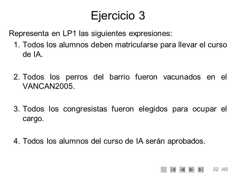 Ejercicio 3 Representa en LP1 las siguientes expresiones: