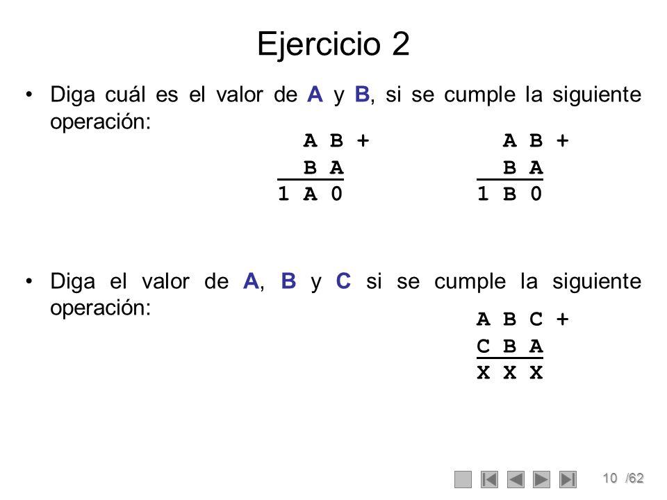 Ejercicio 2 Diga cuál es el valor de A y B, si se cumple la siguiente operación: Diga el valor de A, B y C si se cumple la siguiente operación: