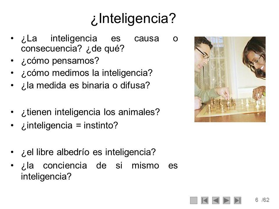 ¿Inteligencia ¿La inteligencia es causa o consecuencia ¿de qué