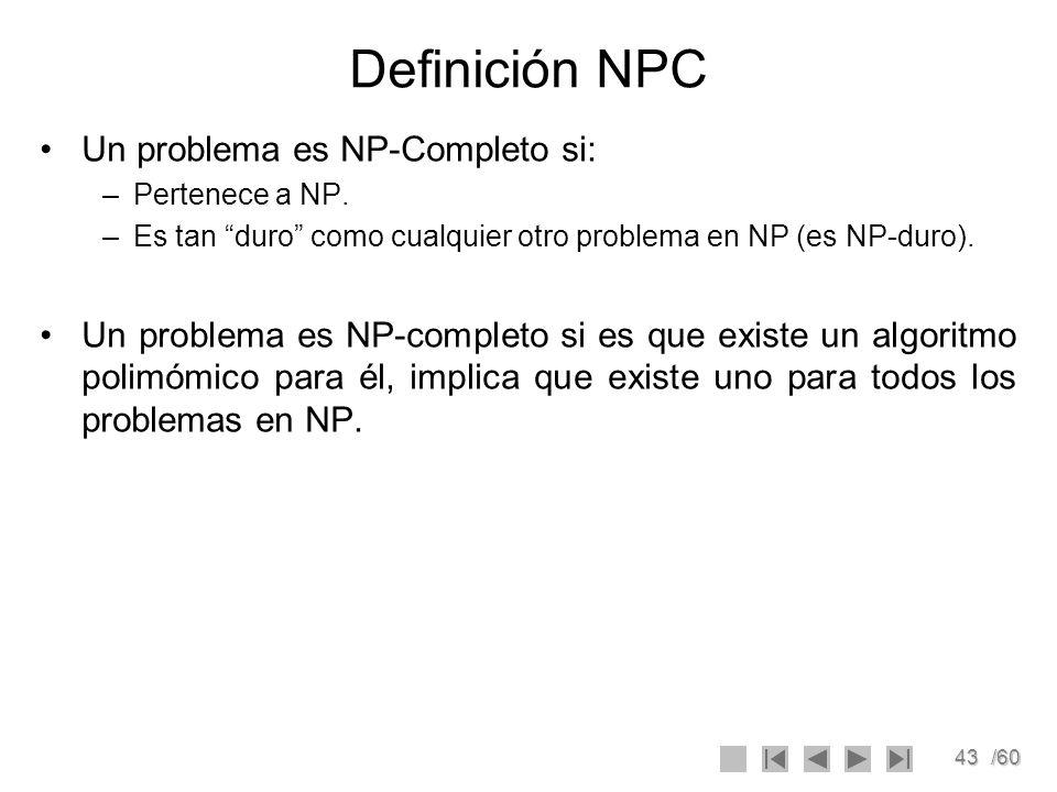 Definición NPC Un problema es NP-Completo si: