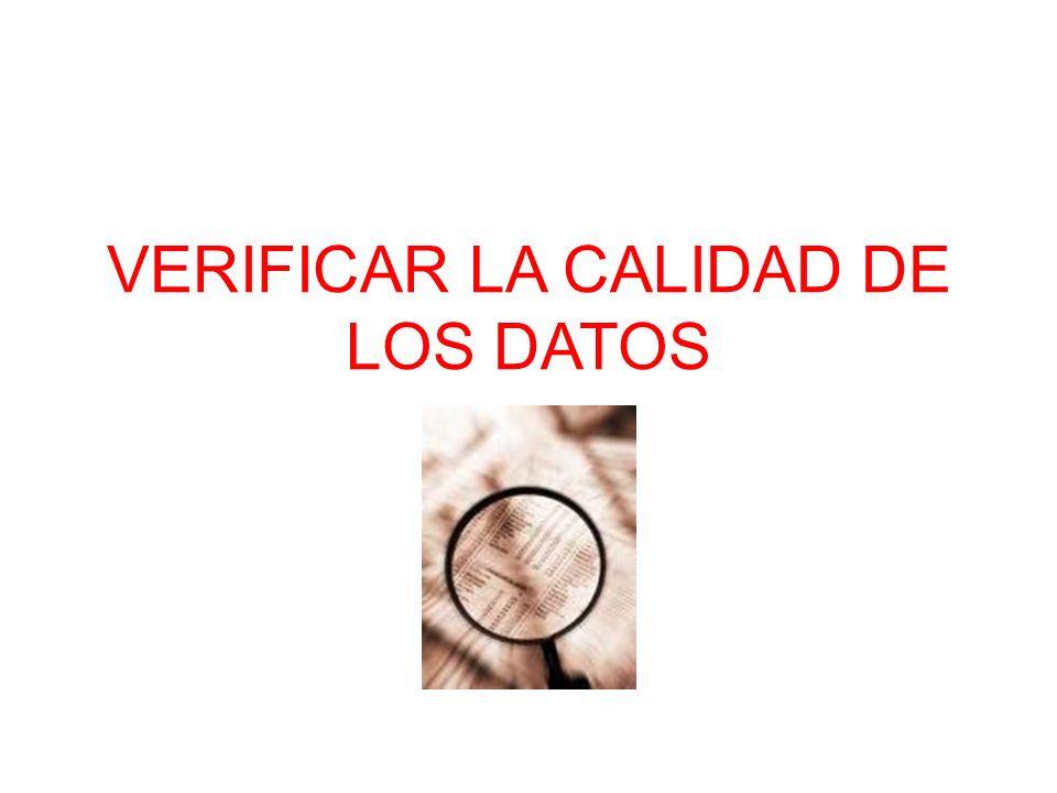 VERIFICAR LA CALIDAD DE LOS DATOS