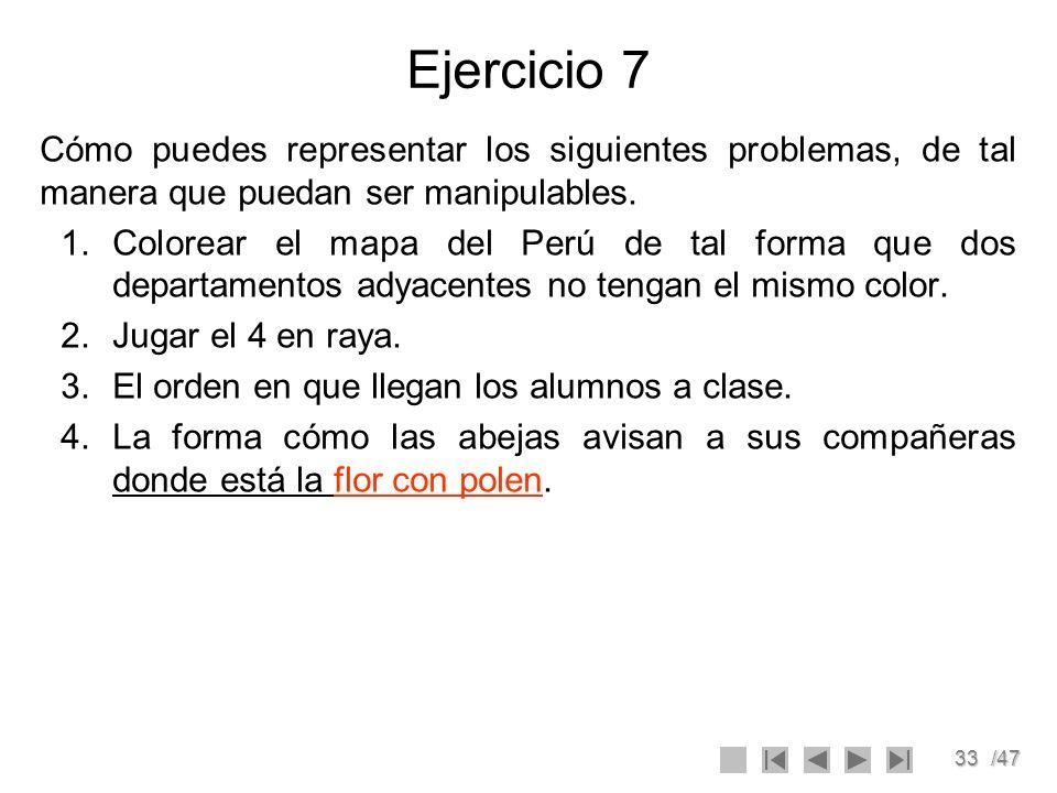Ejercicio 7 Cómo puedes representar los siguientes problemas, de tal manera que puedan ser manipulables.