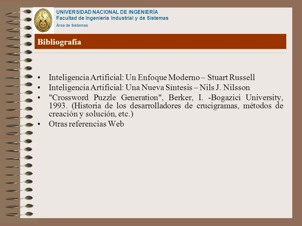 Bibliografía Inteligencia Artificial: Un Enfoque Moderno – Stuart Russell. Inteligencia Artificial: Una Nueva Síntesis – Nils J. Nilsson.