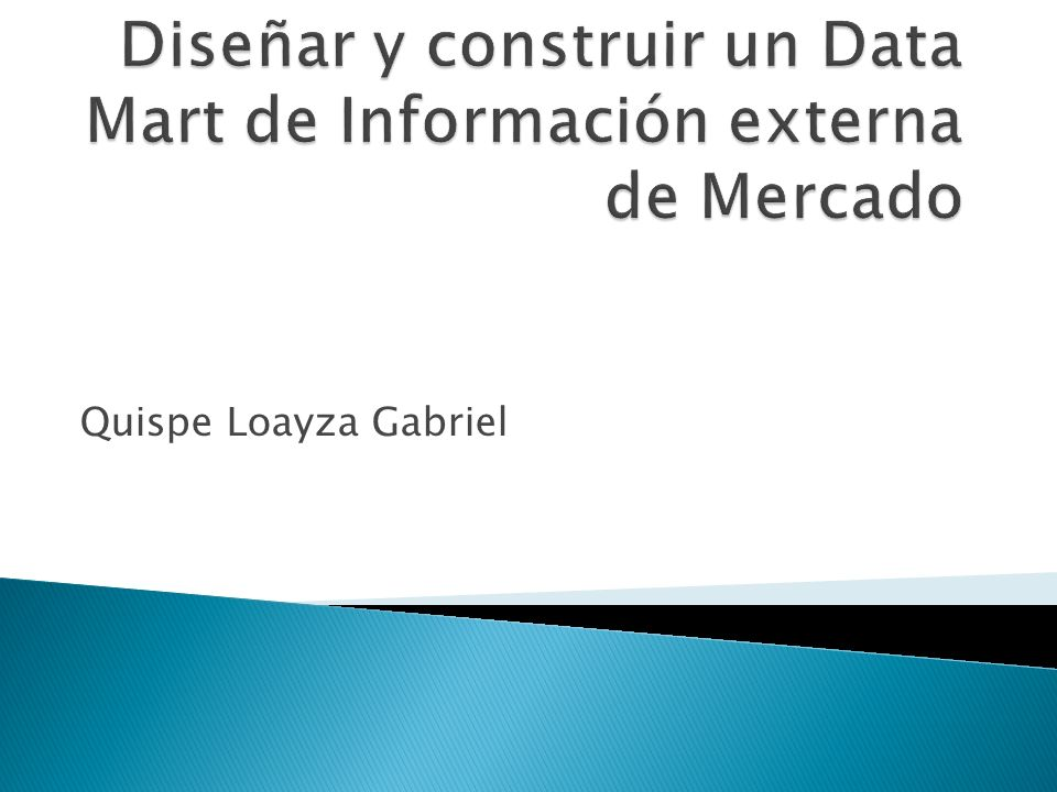 Diseñar y construir un Data Mart de Información externa de Mercado