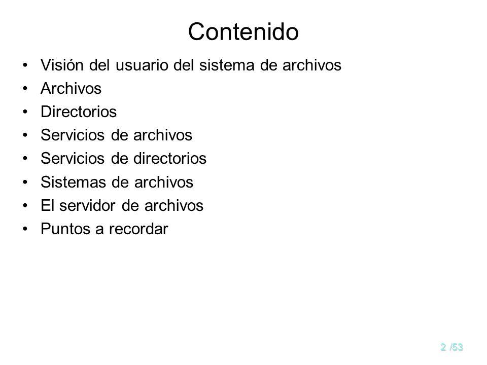 Contenido Visión del usuario del sistema de archivos Archivos