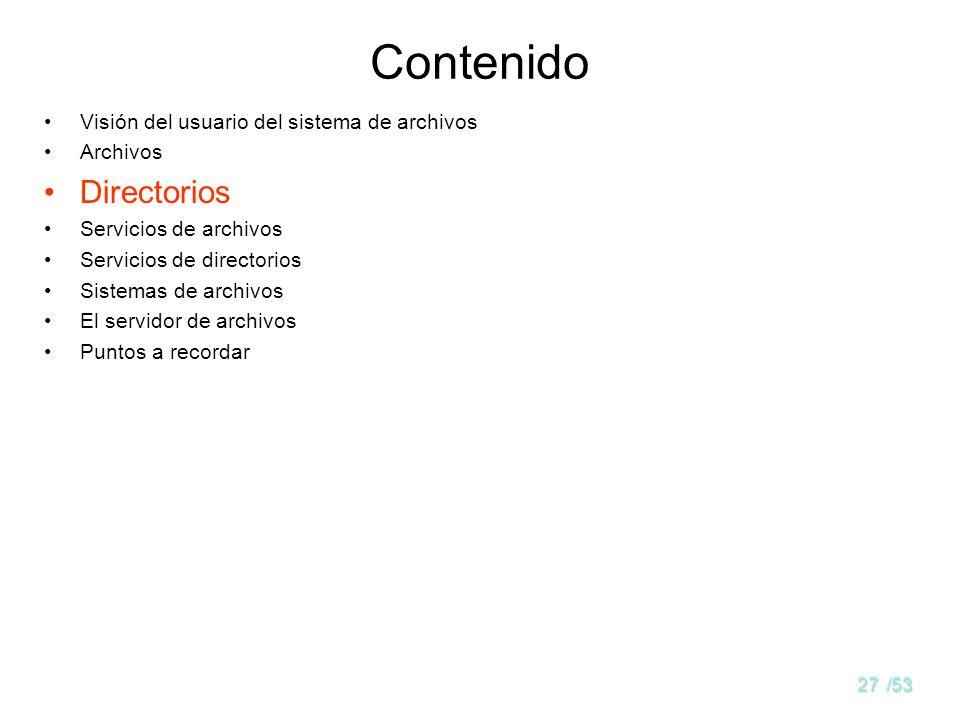 Contenido Directorios Visión del usuario del sistema de archivos