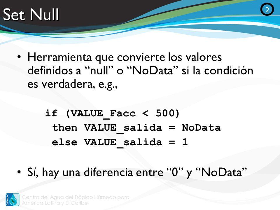 Set NullO. 2. Herramienta que convierte los valores definidos a null o NoData si la condición es verdadera, e.g.,