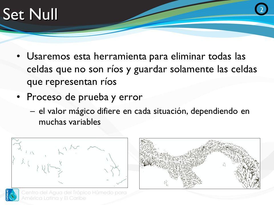Set NullO. 2. Usaremos esta herramienta para eliminar todas las celdas que no son ríos y guardar solamente las celdas que representan ríos.