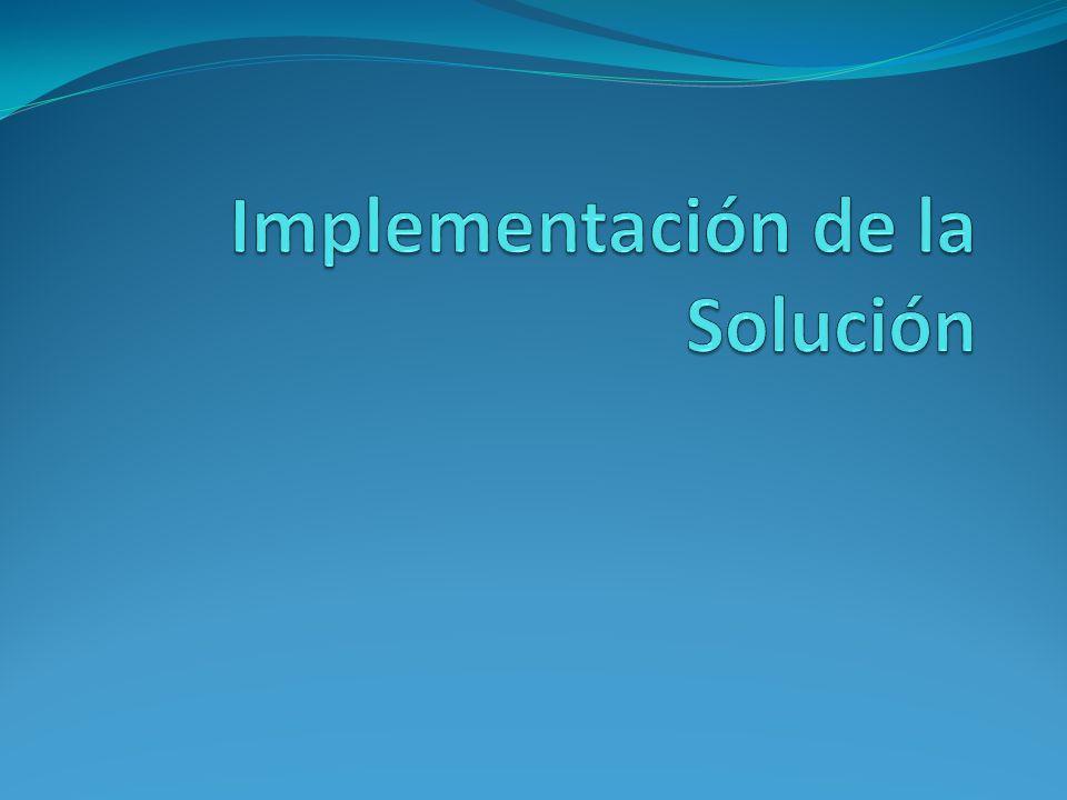 Implementación de la Solución