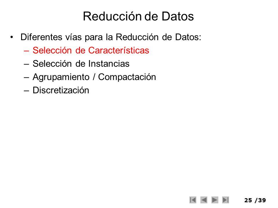 Reducción de Datos Diferentes vías para la Reducción de Datos: