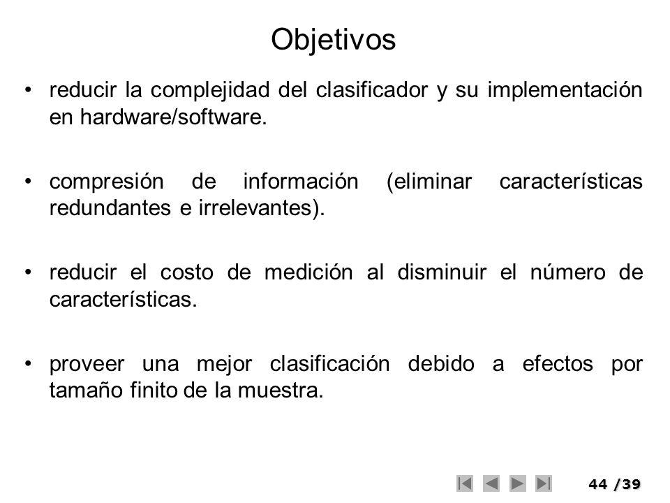 Objetivos reducir la complejidad del clasificador y su implementación en hardware/software.