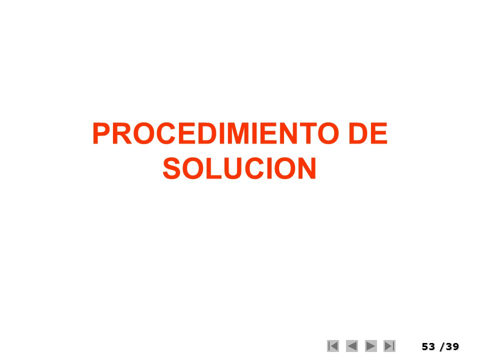 PROCEDIMIENTO DE SOLUCION