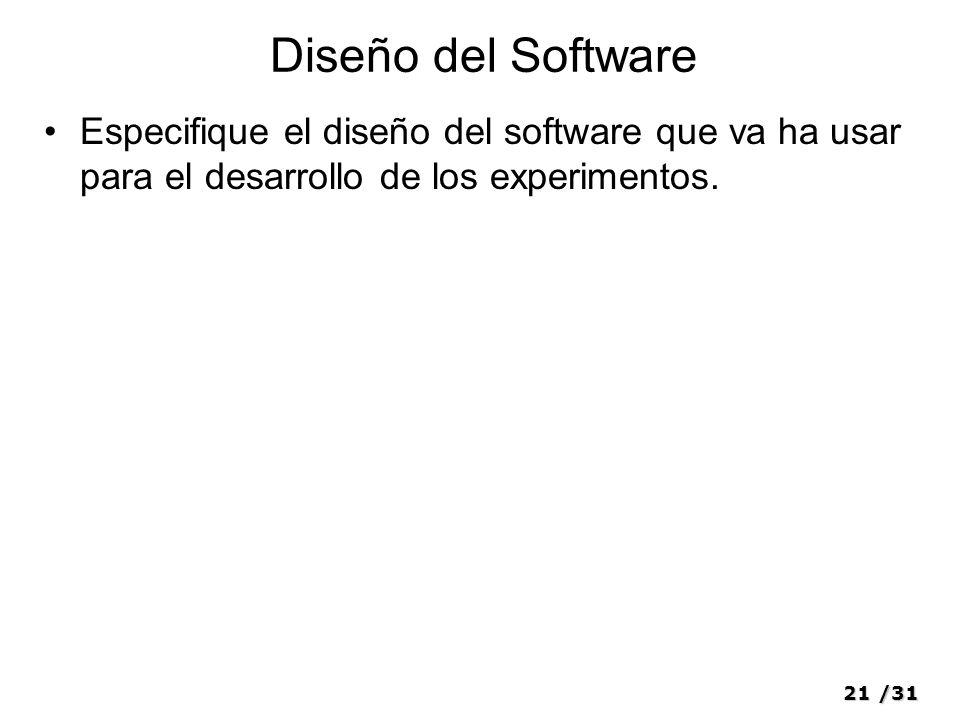 Diseño del Software Especifique el diseño del software que va ha usar para el desarrollo de los experimentos.