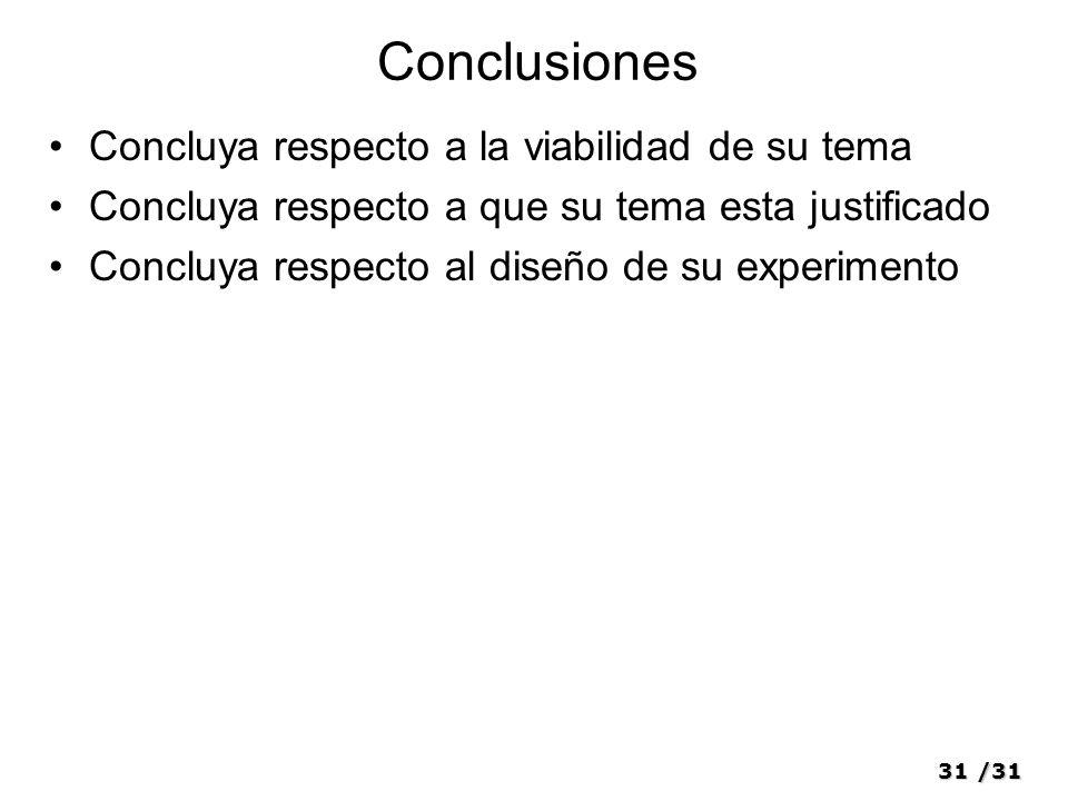 Conclusiones Concluya respecto a la viabilidad de su tema