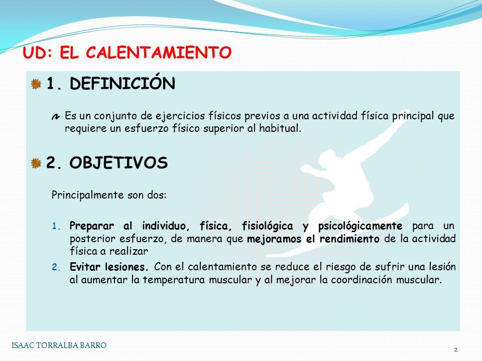 UD: EL CALENTAMIENTO 1. DEFINICIÓN 2. OBJETIVOS