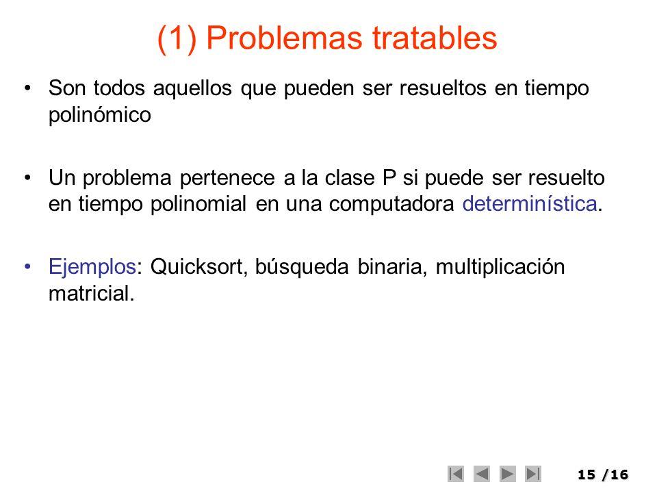 (1) Problemas tratables